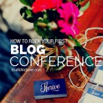 How To Rock Your First Blogger Conference - The Blog Societies