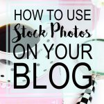 How To Use Stock Photos On Your Blog