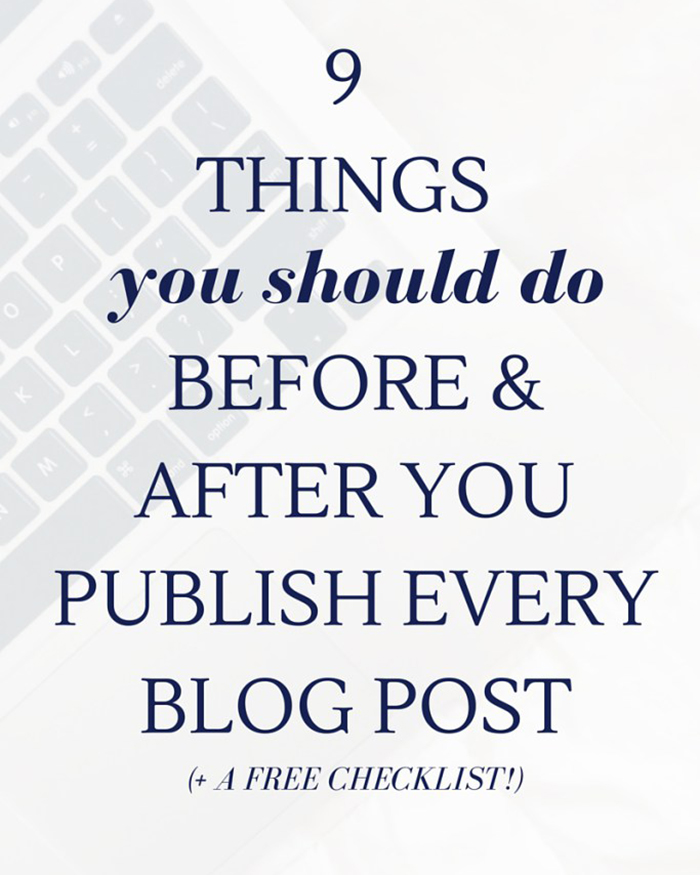 9 Things You Should Do Before and After You Hit Publish