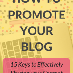 15 Keys To Effectively Sharing Your Blog Content - The Blog Societies