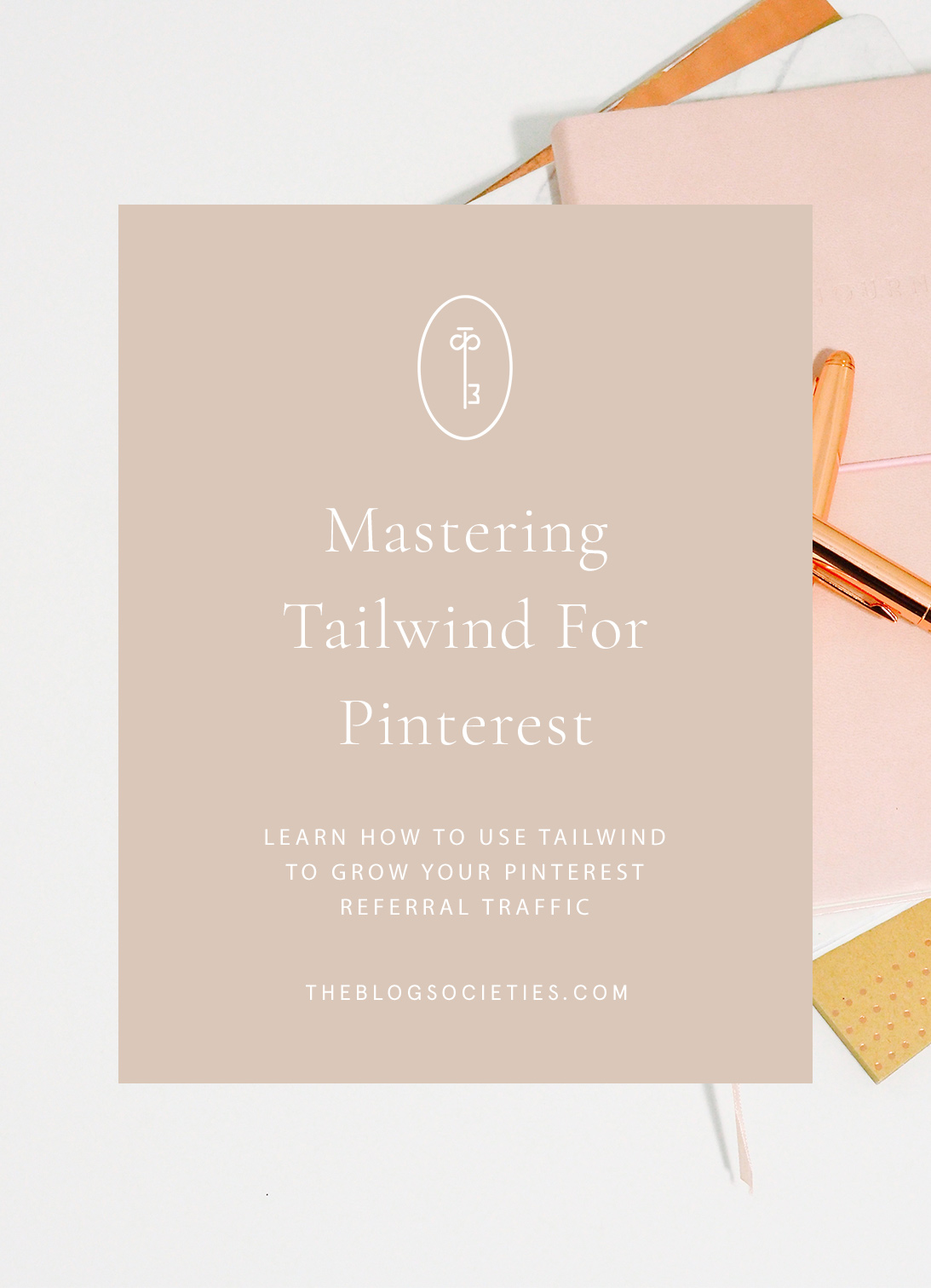 how to grow your Pinterest traffic with Tailwind, how to grow your blog traffic with Pinterest - The Blog Societies
