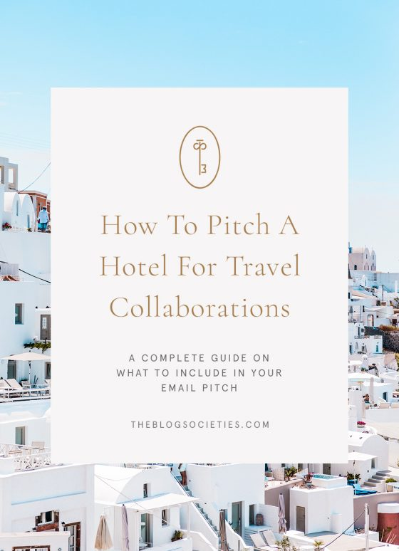 How To Pitch Your Blog For A Hotel Travel Collaboration