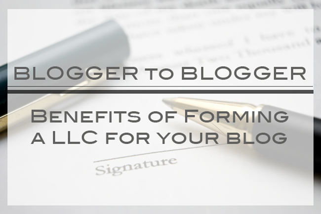 Blogger-to-Blogger-Benefits-of-Forming-a-LLC