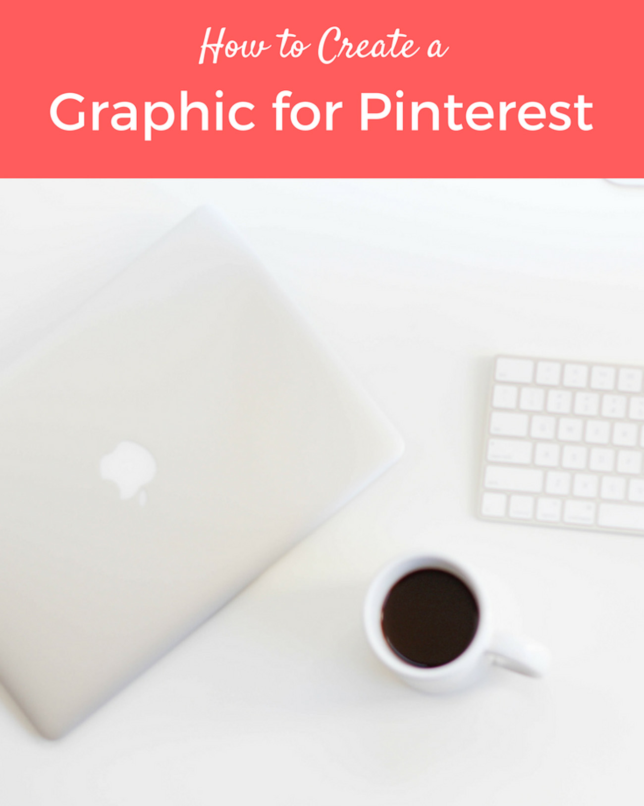 how to create a pinterest graphic - The Blog Societies