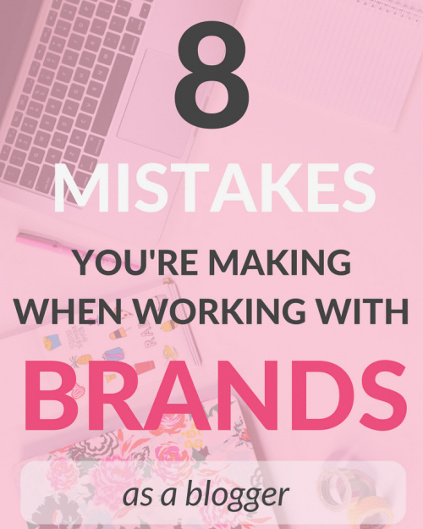 8 Mistakes You're Making When Working With Brands - The Blog Societies