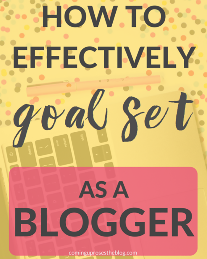 How To Set Goals Effectively As A Blogger - The Blog Societies