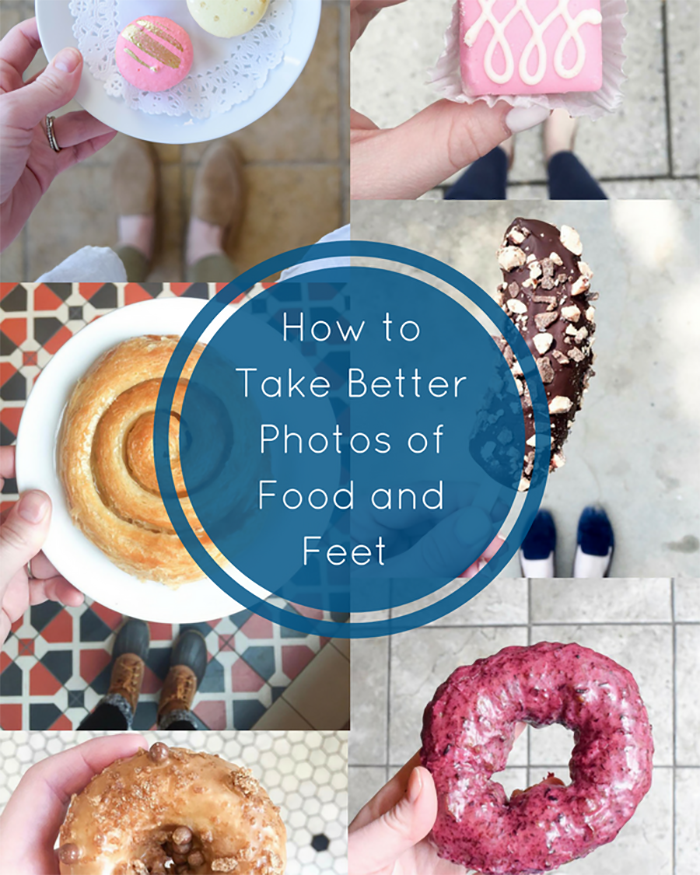 How To Take Better Photos Of Food And Feet - The Blog Societies