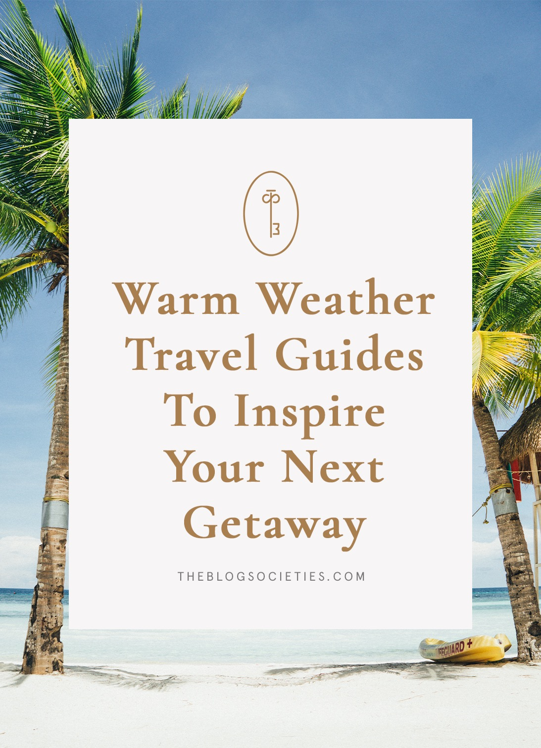 warm weather travel guides, vacation ideas for warm weather