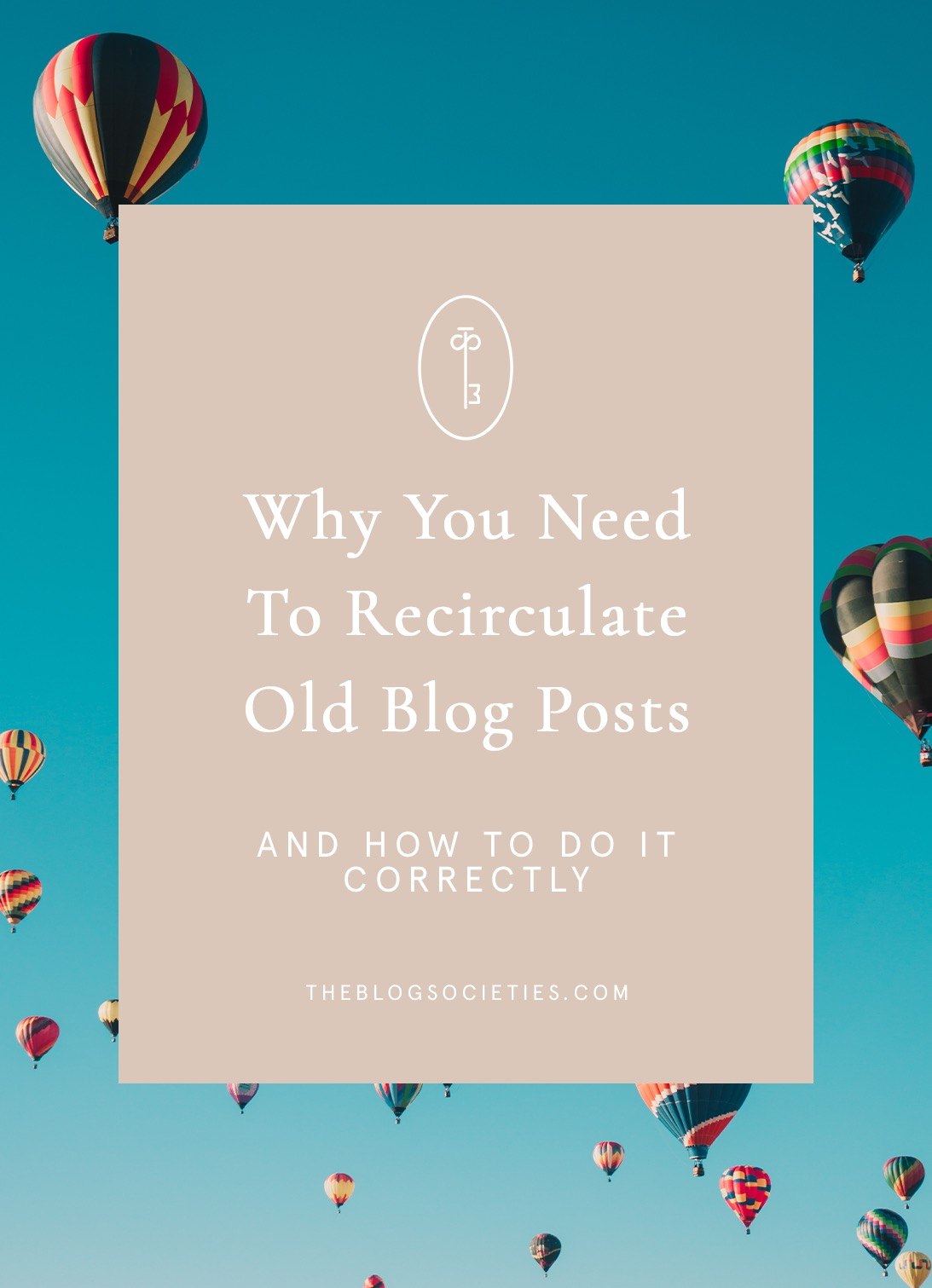 Why Bloggers Need To Recirculate Old Blog Posts – And How To Do It