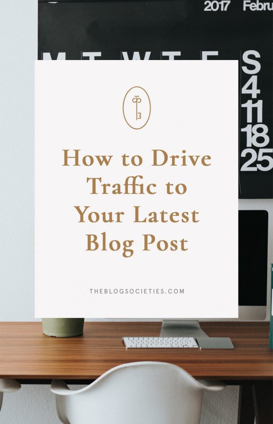 How To Drive Traffic To Your Latest Blog Post