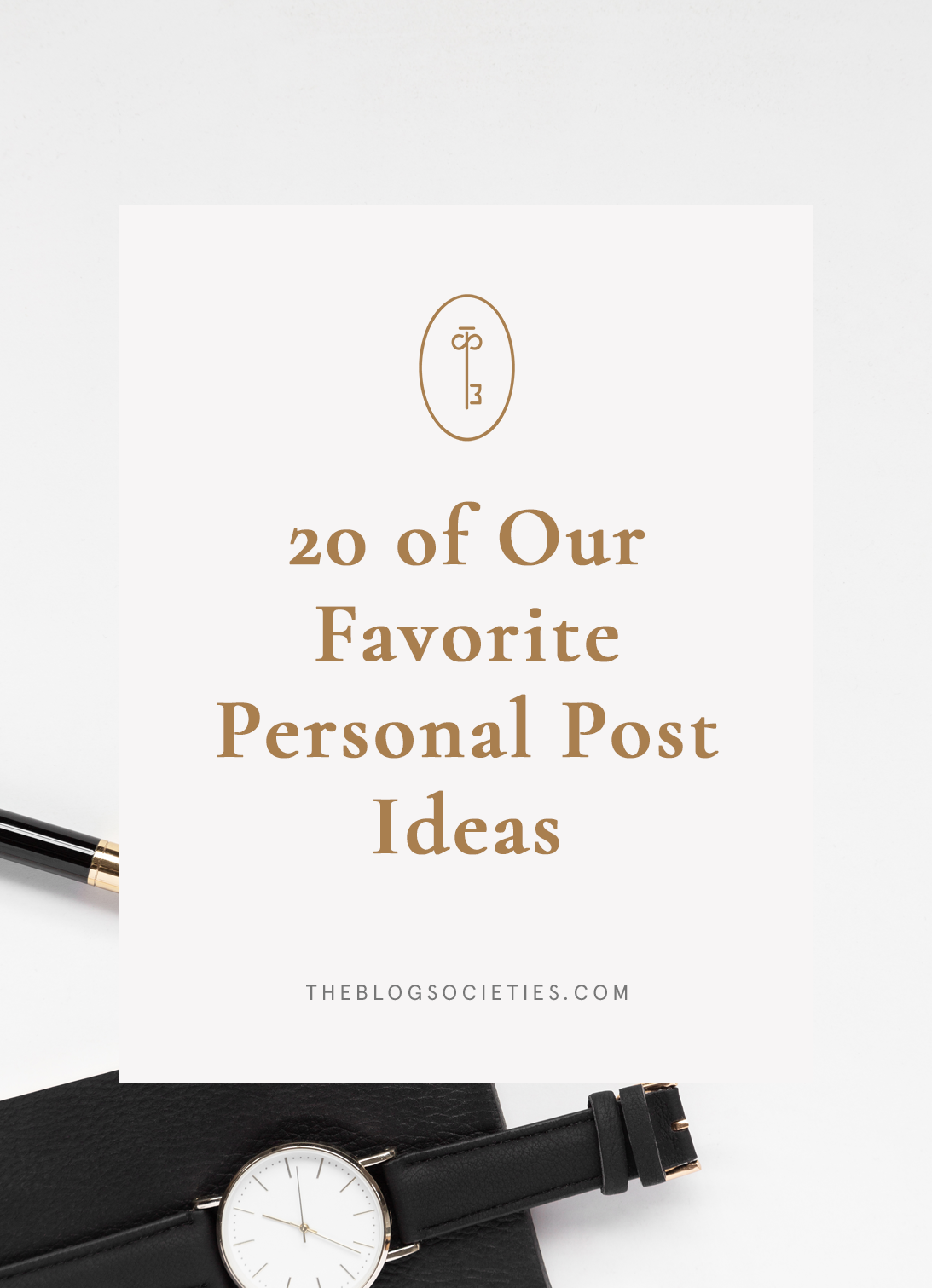 20 of Our Favorite Personal Post Ideas | The Blog Societies