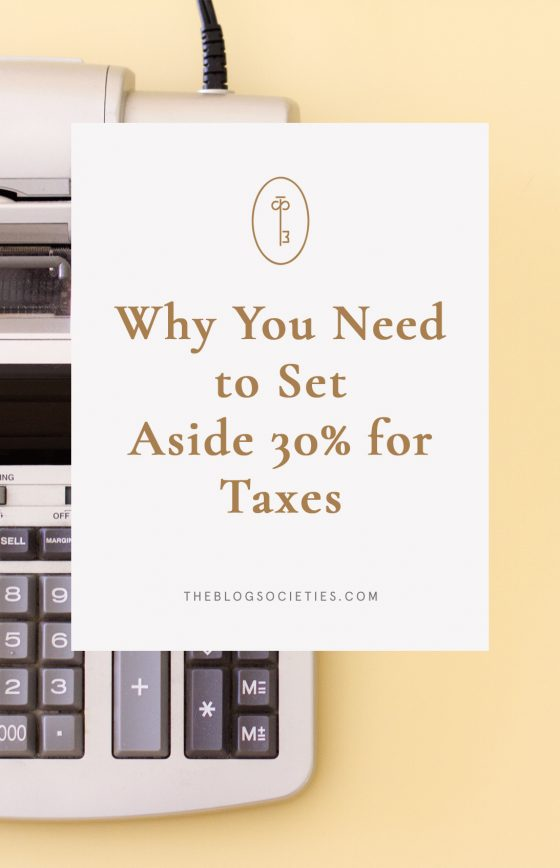 Why You Need to Set Aside 30% for Taxes
