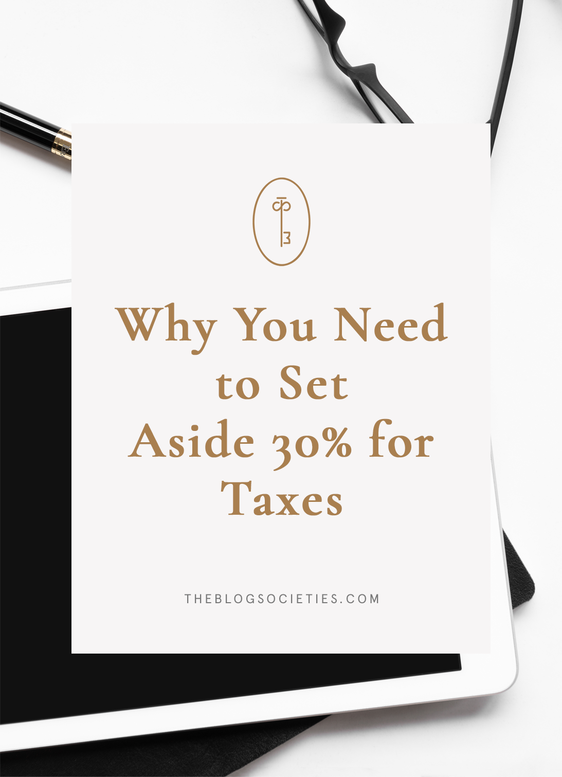 Why You Need to Set Aside 30% for Taxes | The Blog Societies