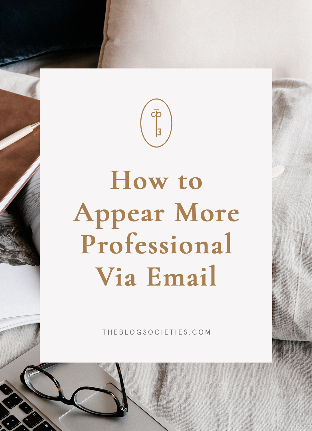 How to Appear More Professional Via Email   The Blog Societies